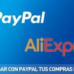 Ya puedes pagar con Paypal en AliExpress