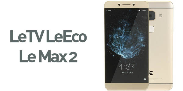 El brutal LeTV Leeco Le Max 2 al mejor precio
